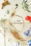 Land of Decoration. Grace McCleen. Harper Collins Canada
